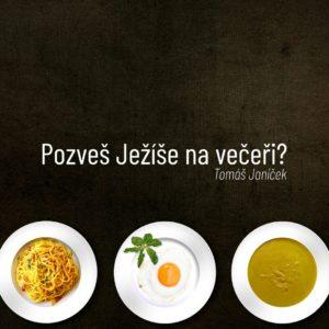Pozveš Ježíše na večeři?